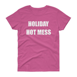 HOLIDAY HOT MESS Women's Tee (8 colors) - The Sweetest Tee