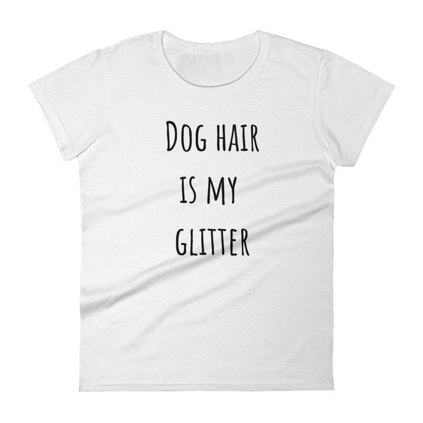 DOG HAIR IS MY GLITTER Jersey Tee (8 colors) - The Sweetest Tee
