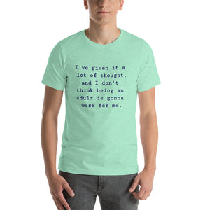 I'VE GIVEN IT A LOT OF THOUGHT... Unisex Tee (10 colors) - The Sweetest Tee