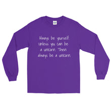 ALWAYS BE YOURSELF... Unisex Long Sleeve Tee (8 colors) - The Sweetest Tee