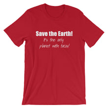 SAVE THE EARTH... Unisex Cotton Tee (8 colors) - The Sweetest Tee