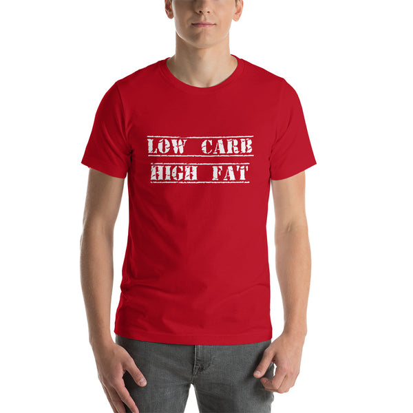 LOW CARB HIGH FAT Unisex Tee (12 colors) - The Sweetest Tee