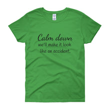 CALM DOWN Women's Tee (10 colors) - The Sweetest Tee