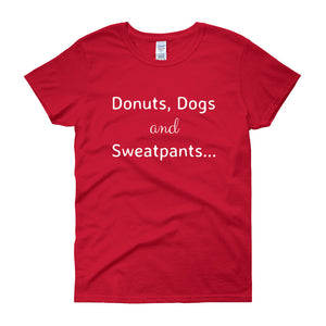 DONUTS, DOGS AND SWEATPANTS Ladies Tee (4 colors) - The Sweetest Tee