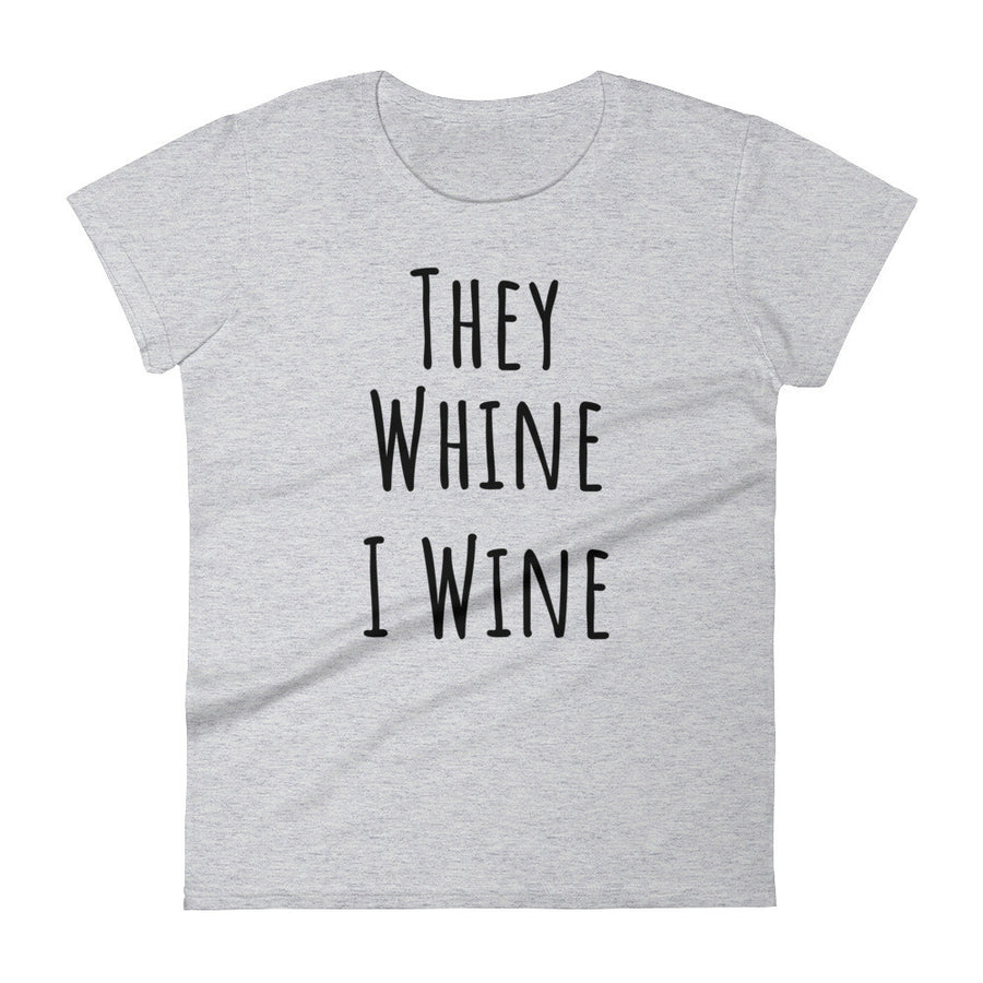 THEY WHINE... Cotton Tee (8 colors) - The Sweetest Tee