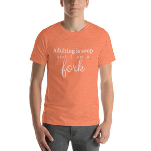 ADULTING IS SOUP... Unisex Tee (13 colors) - The Sweetest Tee