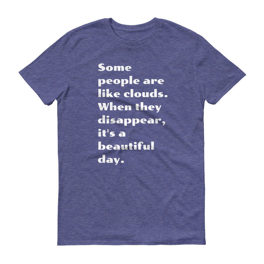 SOME PEOPLE ARE LIKE CLOUDS... Cotton Tee (5 colors) - The Sweetest Tee