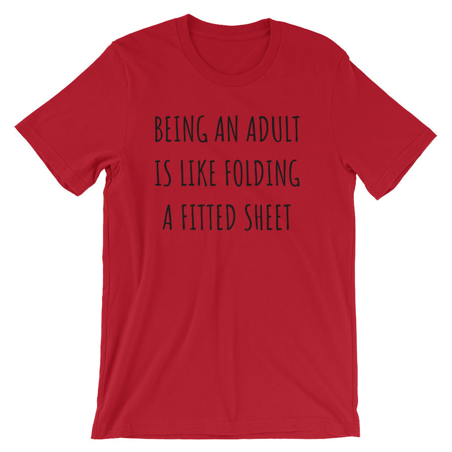 BEING AN ADULT IS LIKE FOLDING A FITTED SHEET Unisex Tee (6 colors) - The Sweetest Tee