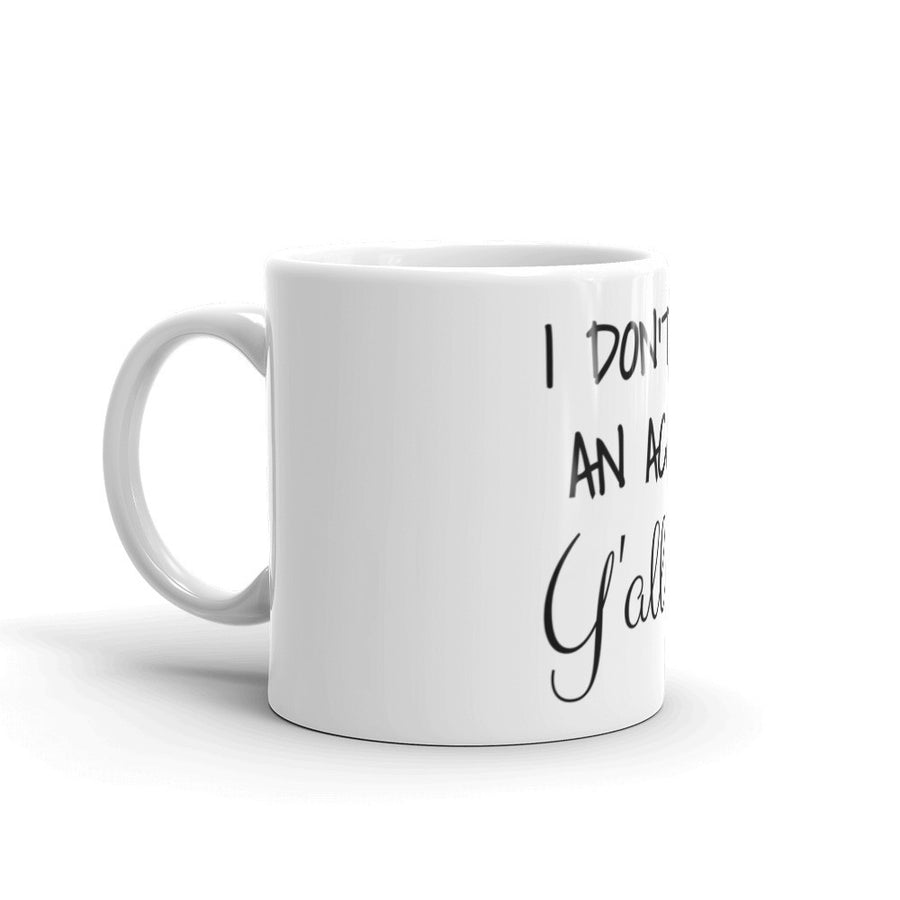 I DON'T HAVE AN ACCENT... Coffee Mug - The Sweetest Tee