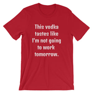 THIS VODKA TASTES LIKE... Unisex Tee (10 colors) - The Sweetest Tee