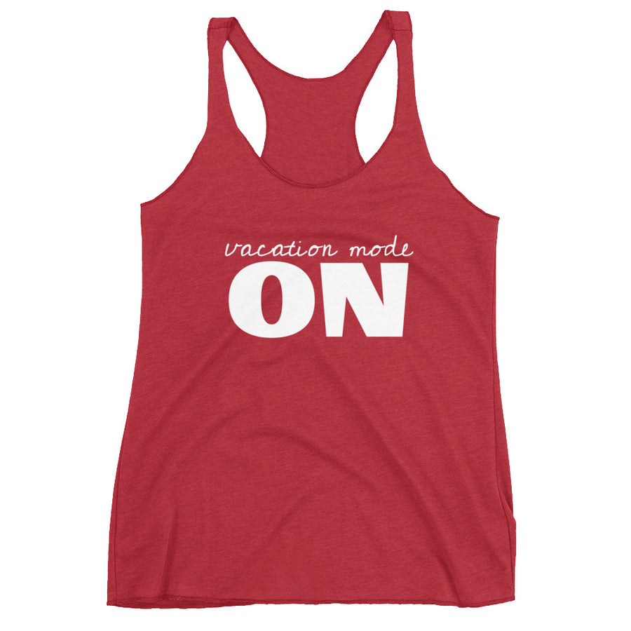 VACATION MODE ON Women's Racerback Tank (9 colors) - The Sweetest Tee