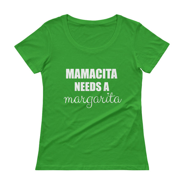 MAMACITA NEEDS A... Ladies' Scoopneck Tee (8 colors)