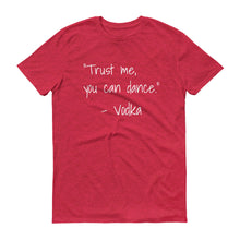 TRUST ME YOU CAN DANCE... Cotton Tee (8 colors) - The Sweetest Tee