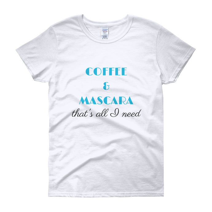 COFFEE & MASCARA THAT'S ALL I NEED Cotton Tee (2 colors) - The Sweetest Tee