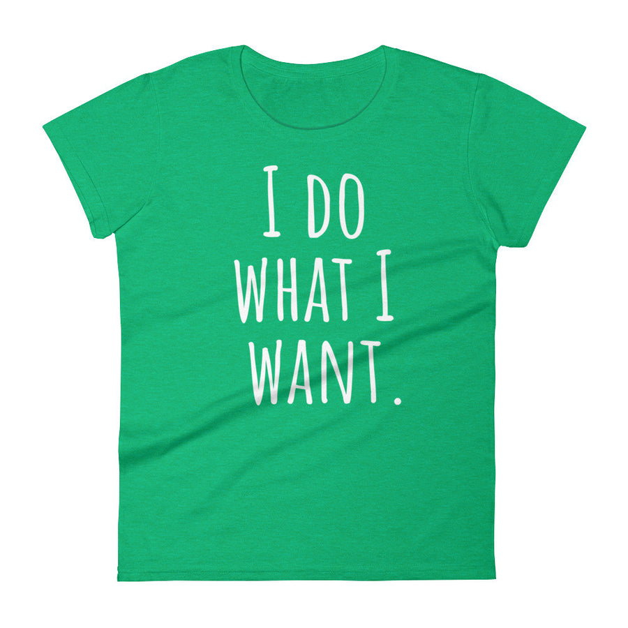 I DO WHAT I WANT Cotton Tee (8 colors) - The Sweetest Tee