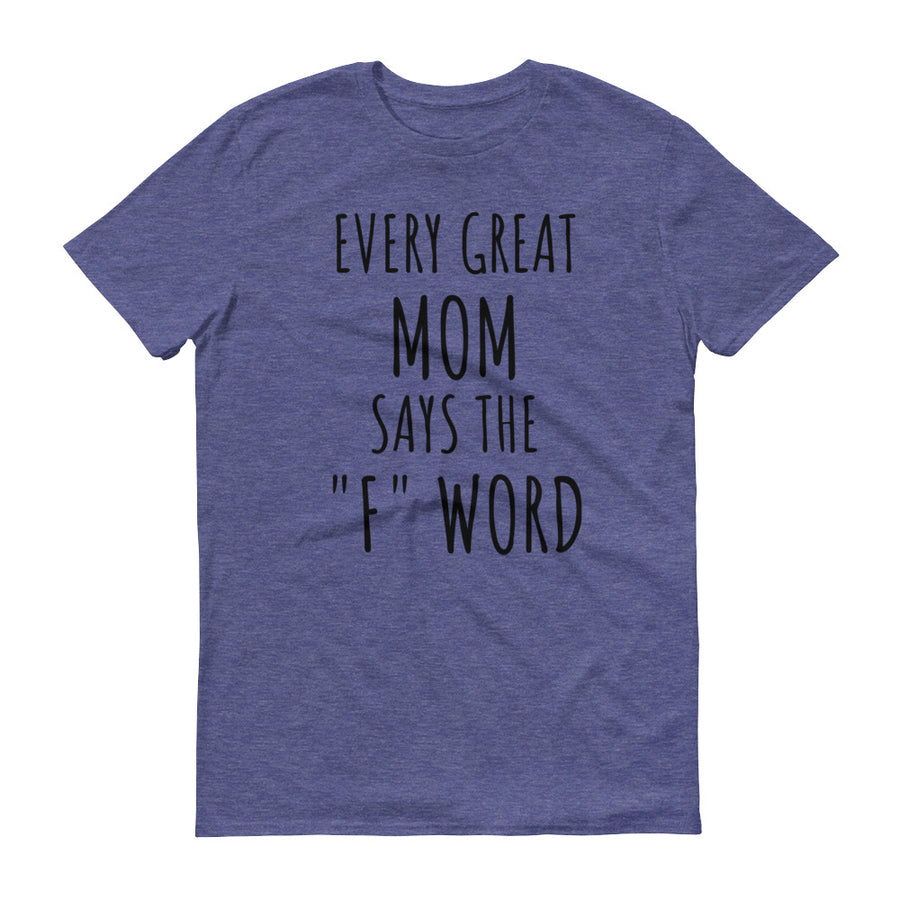 EVERY GREAT MOM... Cotton Tee (8 colors) - The Sweetest Tee