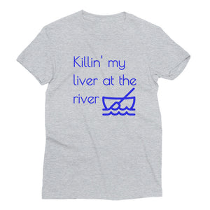 KILLIN' MY LIVER AT THE RIVER Cotton Tee (2 colors) - The Sweetest Tee