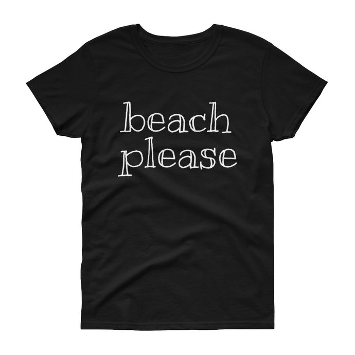 BEACH PLEASE Women's Tee (10 colors) - The Sweetest Tee
