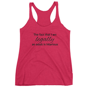 LEGALLY AN ADULT... Women's Racerback Tank (6 colors) - The Sweetest Tee