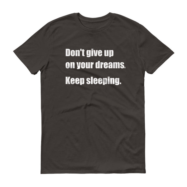 DON'T GIVE UP ON YOUR DREAMS Unisex Cotton Tee (8 colors) - The Sweetest Tee