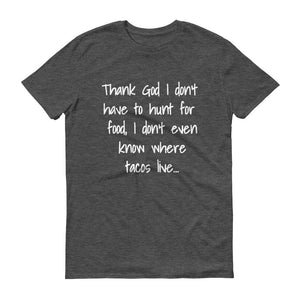 THANK GOD I DON'T HUNT... Cotton Tee (4 colors) - The Sweetest Tee