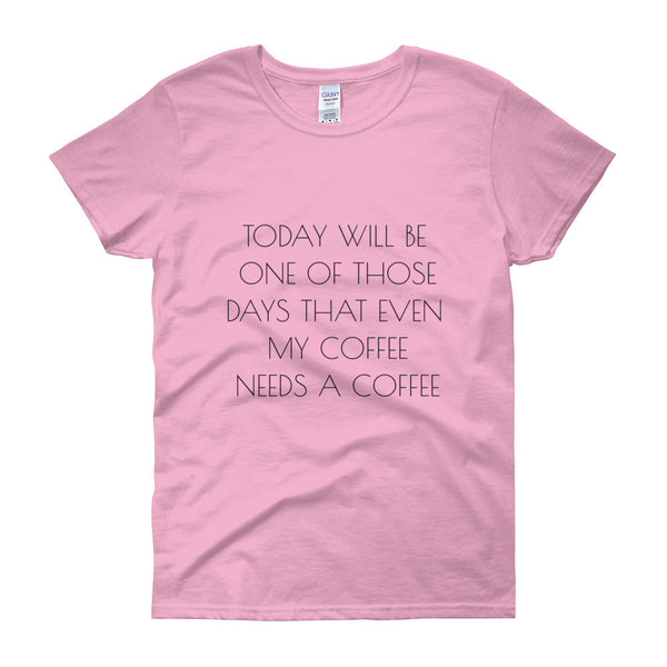 TODAY WILL BE ONE OF THOSE DAYS... Cotton Tee (4 colors) - The Sweetest Tee