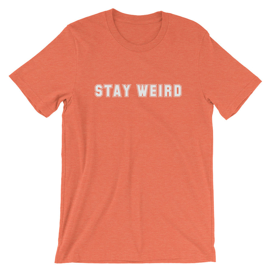 STAY WEIRD Unisex Tee (14 colors) - The Sweetest Tee