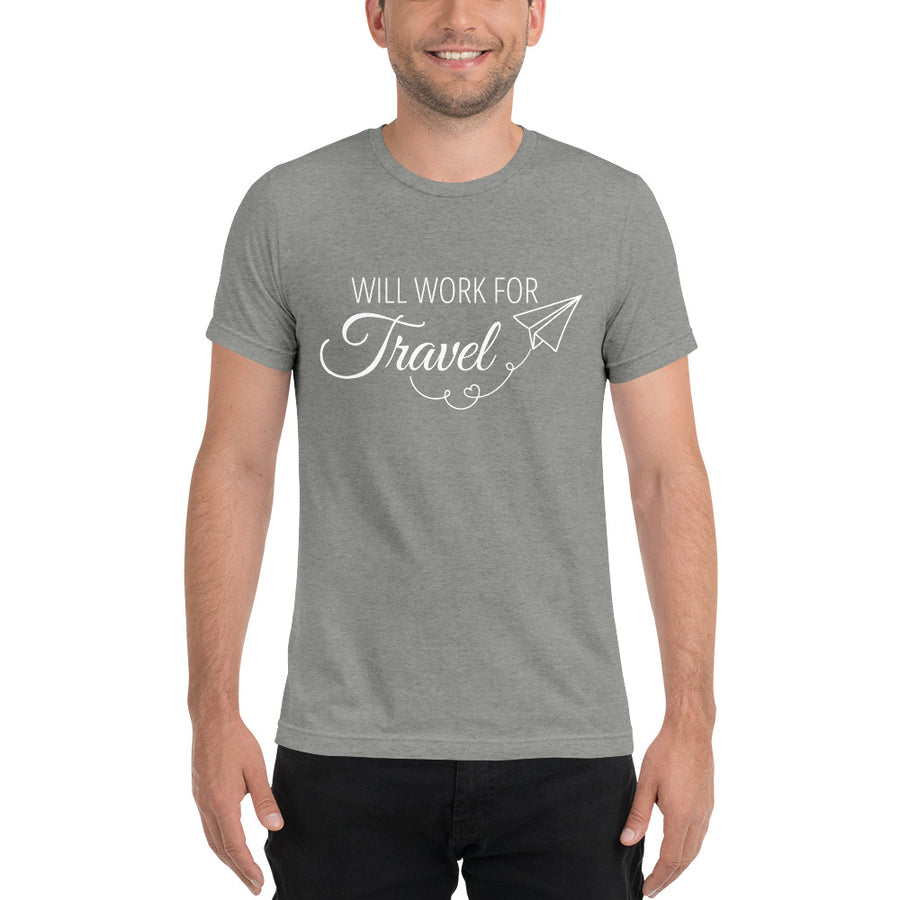 WILL WORK FOR TRAVEL Unisex Tee (14 colors) - The Sweetest Tee