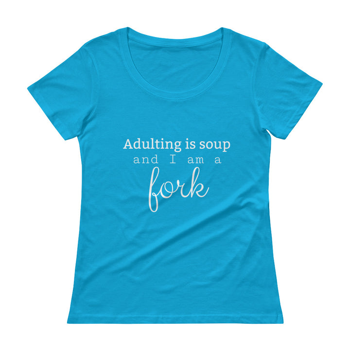 ADULTING IS SOUP... Ladies' Scoopneck Tee (9 colors) - The Sweetest Tee