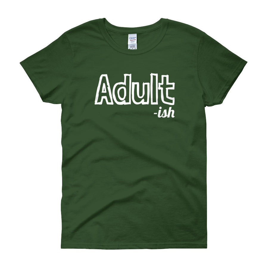 ADULT -ISH Ladies Tee (14 colors) - The Sweetest Tee