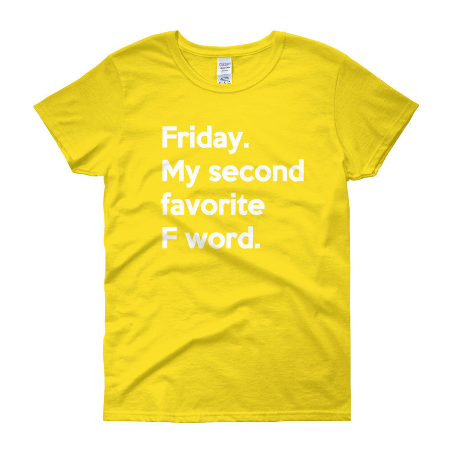 FRIDAY. MY SECOND FAVORITE F WORD Cotton Tee (8 colors) - The Sweetest Tee