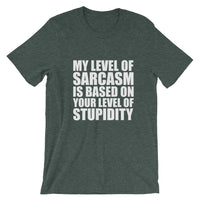 MY LEVEL OF SARCASM... Unisex Tee (14 colors) - The Sweetest Tee