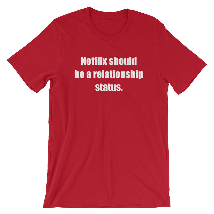NETFLIX SHOULD BE... Unisex Tee (10 colors) - The Sweetest Tee