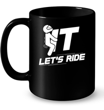 """F#%k It Let's Ride"" Black Mug"