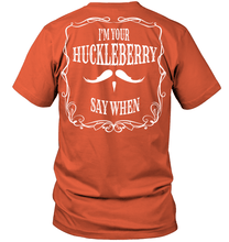 """I'm Your Huckleberry"" SS Tee (Front/Back Print)"