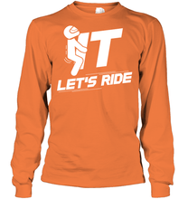 """F#%k It Let's Ride"" LS Tee"