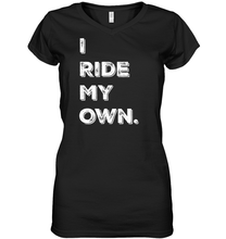 """I Ride My Own"" Ladies' V-Neck SS Tee"