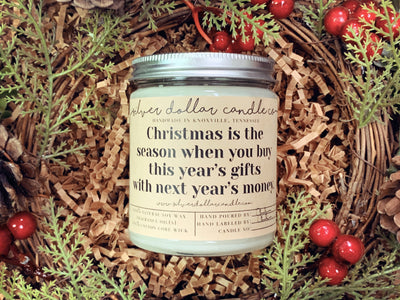 Christmas Is The Season When... - Silver Dollar Candle Co