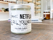 All You Need Is Netflix - Silver Dollar Candle Co