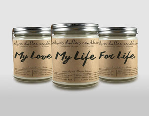 My Love, My Life, For Life - 3 8oz Soy Candles - Silver Dollar Candle Co