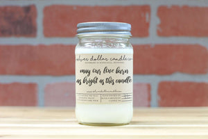 May Our Love Burn As Bright As This Candle - Silver Dollar Candle Co