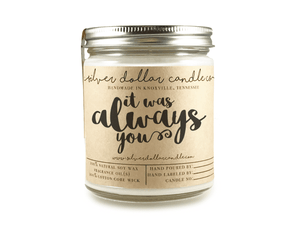 It was Always You - 8oz Scented Candle - Silver Dollar Candle Co