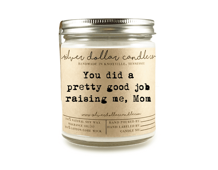 Good Job Mom... - Silver Dollar Candle Co