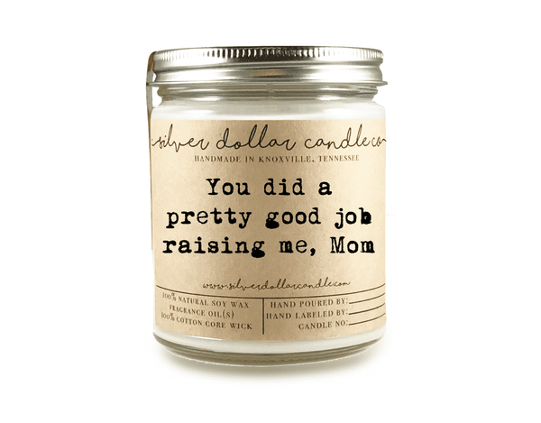 Good Job Mom- 8oz Soy Candle - Silver Dollar Candle Co