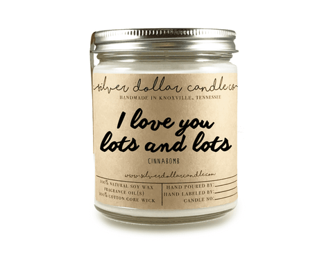 I Love You Lots & Lots - 8oz Scented Candle - Silver Dollar Candle Co