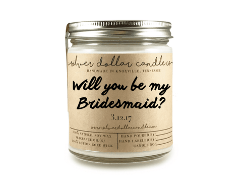 Bridesmaid Proposal - 8oz Soy Candle [V1] - Silver Dollar Candle Co