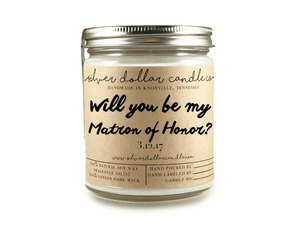 Matron of Honor Proposal - 8oz Soy Candle [V1] - Silver Dollar Candle Co