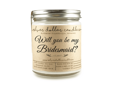 Bridesmaid Proposal - 8oz [V2] - Silver Dollar Candle Co