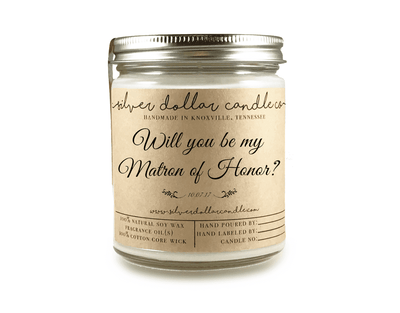 Matron of Honor Proposal - 8oz (V2) - Silver Dollar Candle Co