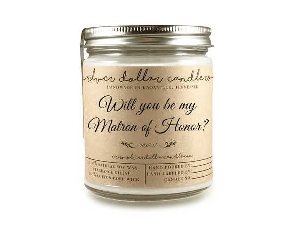 Matron of Honor Proposal - 8oz Soy Candle [V2] - Silver Dollar Candle Co